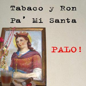 Tabaco y Ron Pa' Mi Santa
