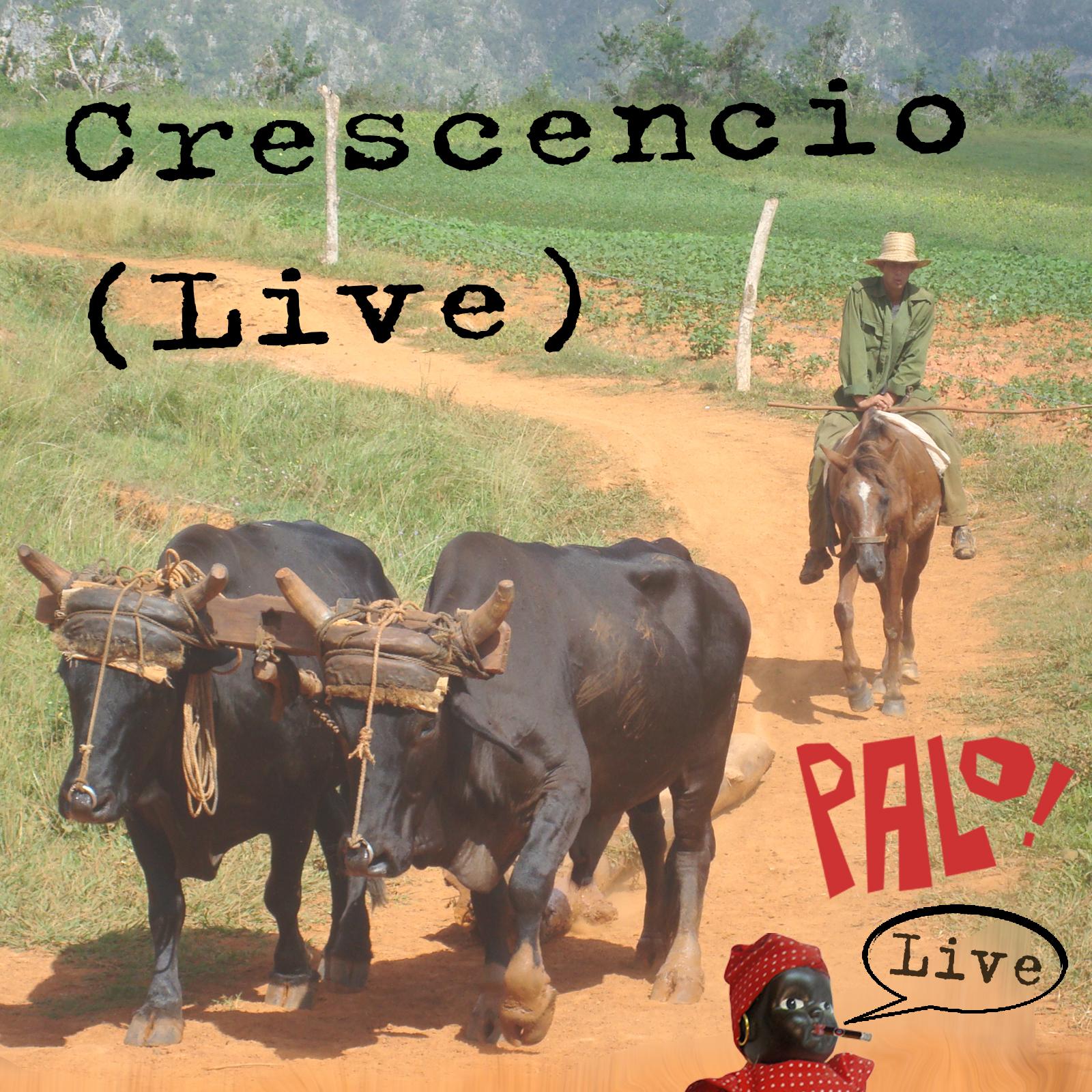 Crescencio live
